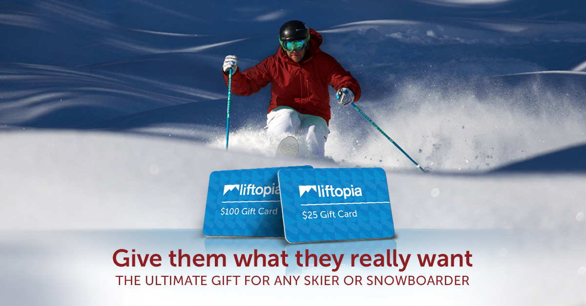 Give them what they really want -- The ultimate gift for any skier or snowboarder